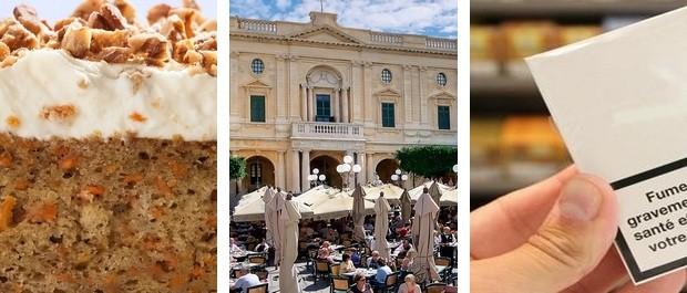 Un carrot cake à Mdina pour 2,70€- Un cappuccino en terrasse à la valette pour 1,75€-Un paquet de cigarettes à 5€